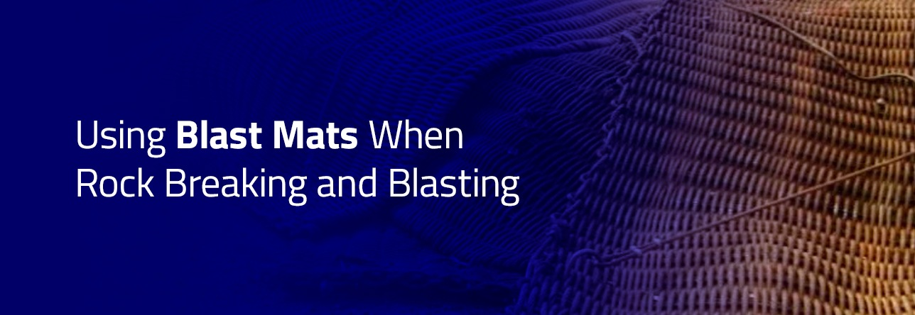 Using Blast Mats When Rock Breaking and Blasting