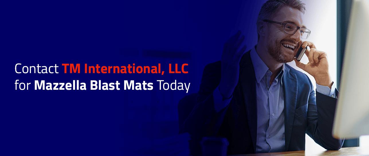 Contact TM International, LLC for Mazzella Blast Mats Today